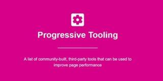 Webサイトのパフォーマンス向上に役立ちそうなツールや情報をまとめている「Progressive Tooling」 | かちびと.net