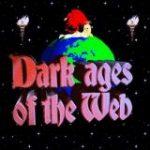 25年前は当たり前だったがほぼ絶滅した「ウェブサイトあるある」をまとめた「Dark Ages of the Web」 – GIGAZINE